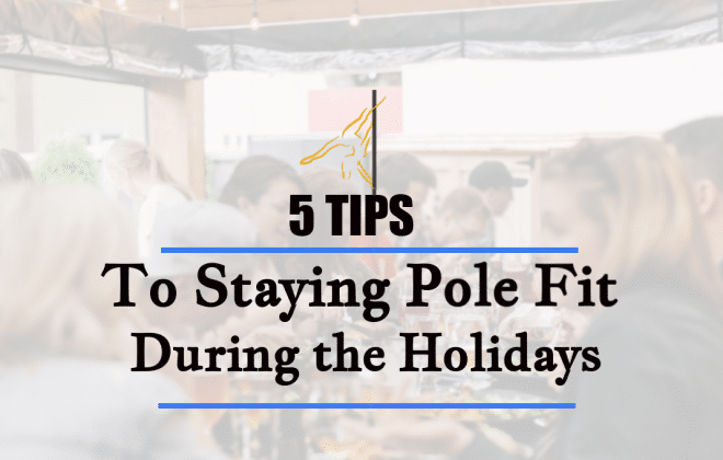 5 Tips to Staying Pole Fit During the Holidays