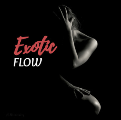 Exotic Flow Playlist